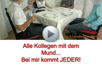 Alexandra-Wett: Alle Kollegen-Schwänze abgeblasen! Bei mir kommt JEDER!!!
