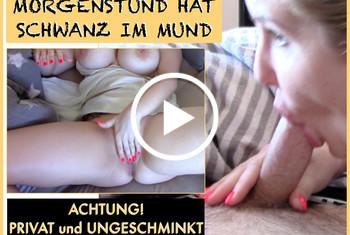 Fitness_Maus: MORGENSTUND HAT SCHWANZ IM MUND - absolut privat!