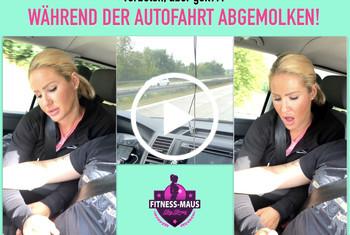 Fitness_Maus: PSST! VERBOTEN, ABER GEIL! Während der Autofahrt abgemolken!