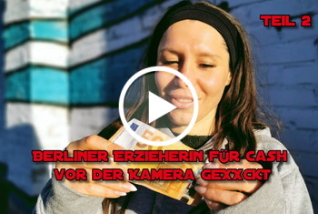 German-Scout: Berliner Erzieherin für Cash vor der Kamera gefickt Teil 2
