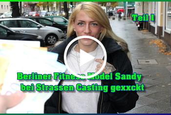 German-Scout: Berliner Fitness Model Sandy bei Strassen Casting gefickt Teil 1