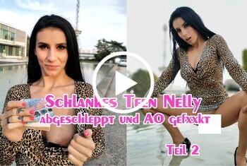 German-Scout: Schlankes Teen Nelly abgeschleppt und AO gefickt Teil 2