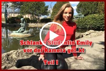 German-Scout: Schlanke Studentin Emily vor der Kamera gefickt Teil 1