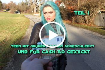 German-Scout: Teen mit grünen Haaren abgeschleppt und AO für Cash gefickt Teil 1