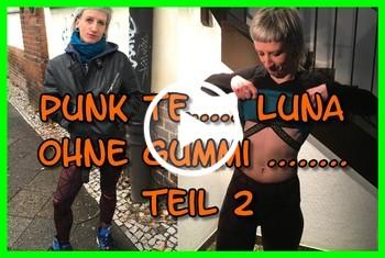 German-Scout: Punk Teeny Luna Ohne Gummi Gefickt Teil 2
