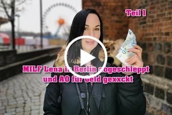 German-Scout: MILF Lena in Berlin abgeschleppt und AO für Geld gefickt Teil 1
