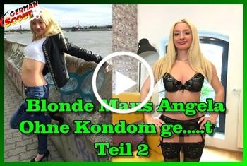 German-Scout: Blonde Maus Angela ohne Kondom gefickt Teil 2