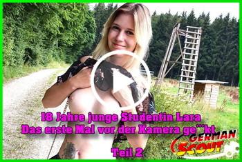 German-Scout: 18 Jahre junge Studentin Lara das erste Mal vor der Kamera gefickt Teil 2