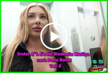 German-Scout: Erster Anal Sex für Studentin Marilyn nach Party Nacht Teil 2