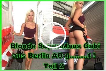 German-Scout: Blonde Super-Maus Gabi aus Berlin AO gefickt ! Teil 2