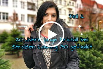 German-Scout: 20 Jahre junge Kristall bei Straßen Casting AO gefickt Teil 2