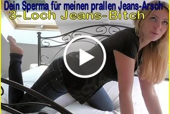 LissLonglegs: 3-Loch Jeans-Bitch I Dein Sperma für meinen prallen Jeans-Arsch