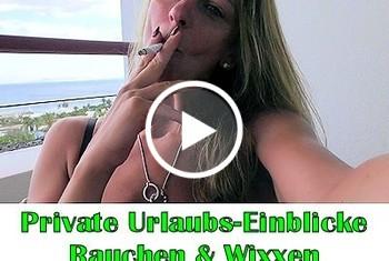 LissLonglegs: Private Urlaubseinblicke I Rauchen und Wixxen