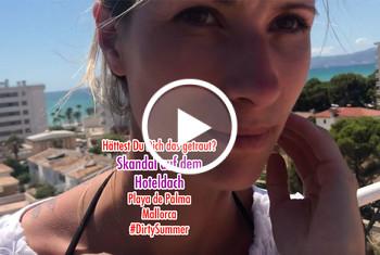 MellyBunnyLuder: Hättest Du Dich das getraut? Skandal auf dem Hoteldach an der Playa De Palma